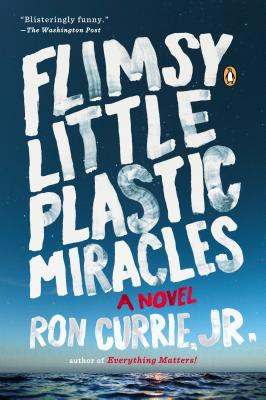 Flimsy Little Plastic Miracles By Currie, Ron